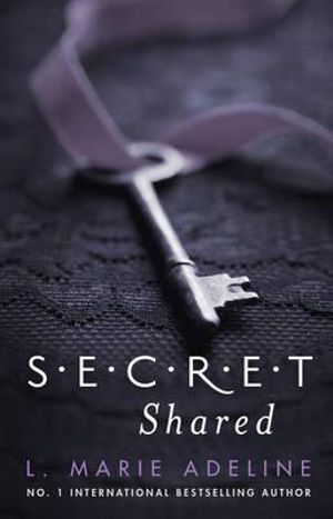 A Secret Shared : A S.E.C.R.E.T. Novel - L. Marie Adeline