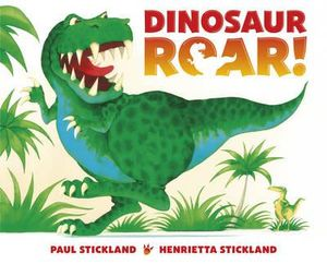 Dinosaur Roar! - Henrietta Stickland