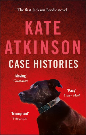 Case Histories : Jackson Brodie : Book 1 - Kate Atkinson