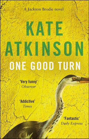 One Good Turn : Jackson Brodie : Book 2 - Kate Atkinson