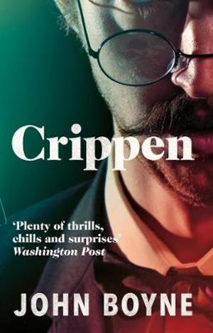 Crippen : A Novel of Murder - John Boyne
