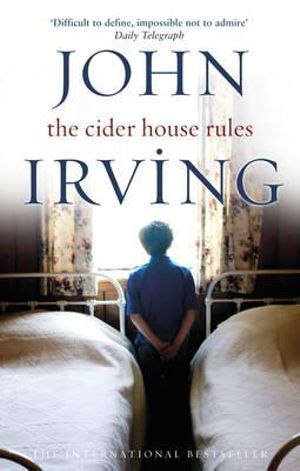 The Cider House Rules : Black Swan Ser. - John Irving