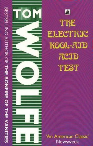 a literary analysis of the electric kool aid acid test by tom woolfe But tom wolfe, who died may 14 at age 88, helped change that in the 1960s   wolfe wore such criticism as a thorny crown  the 1960s in the electric kool- aid acid test, his high-octane meditation about a generation born.
