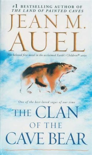The Clan of the Cave Bear : Earth's Children Series : Book 1 - Jean M. Auel