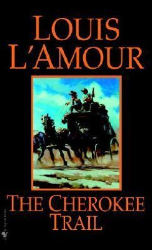 Cherokee Trail - Louis L'Amour
