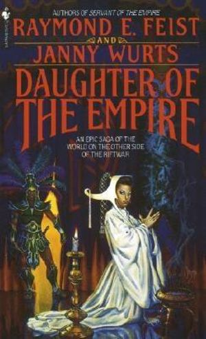 Daughter of the Empire : Kelewan Empire Series : Book 1 - USA Edition - Raymond E. Feist