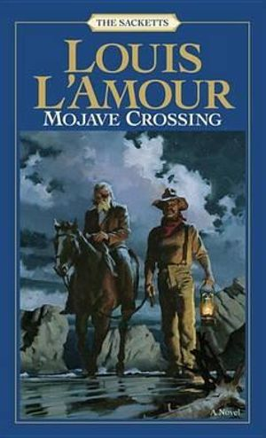 Mojave Crossing : Sacketts Ser. - Louis L'Amour