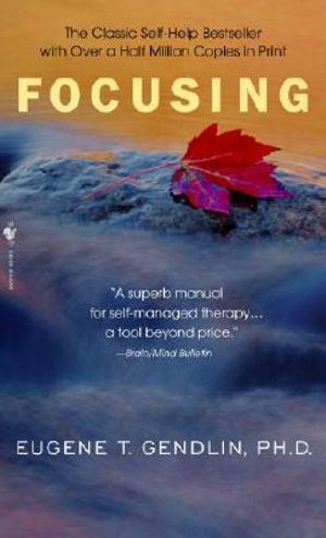 Focusing : Bantam New Age Books - Eugene T. Gendlin