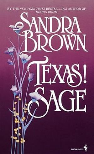 Texas Sage : Texas! Trilogy - Sandra Brown