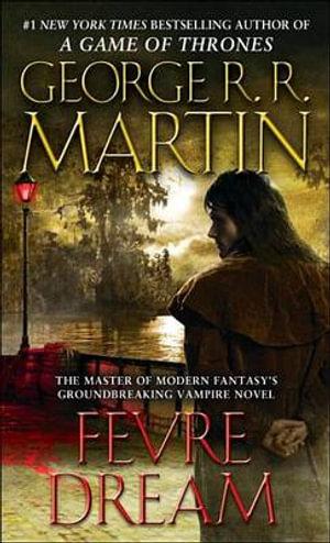 Fevre Dream - George R R Martin