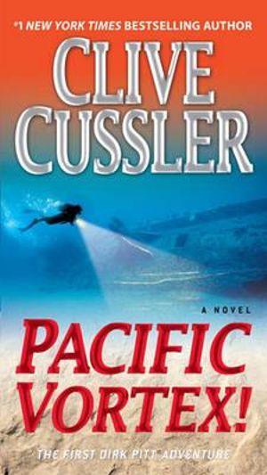 Pacific Vortex! : Dirk Pitt Series : Book 1 - Clive Cussler