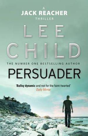 Persuader : Jack Reacher Series : Book 7 - Lee Child