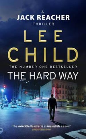 The Hard Way : Jack Reacher Series : Book 10 - Lee Child