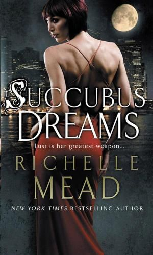 Succubus Dreams : Georgina Kincaid Series : Book 3 - Richelle Mead