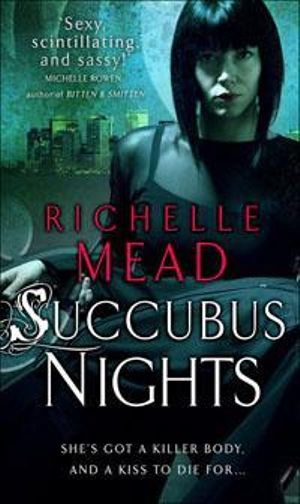 Succubus Nights : Georgina Kincaid Series : Book 2 - Richelle Mead