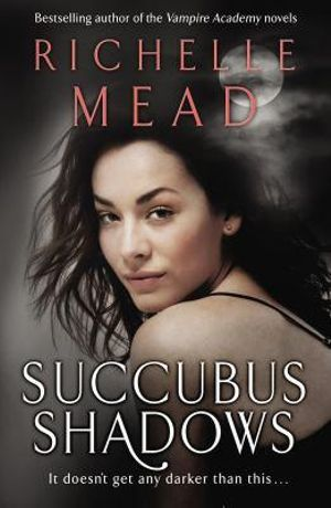 Succubus Shadows : Georgina Kincaid Series : Book 5 - Richelle Mead