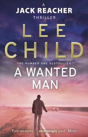 A Wanted Man : Jack Reacher Series : Book 17 - Lee Child