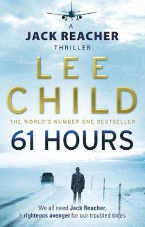 61 Hours: Jack Reacher Series 14 - Lee Child