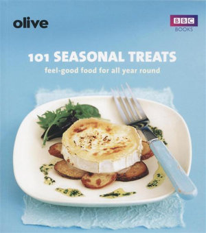 101 Seasonal Treats : Feel-Good Food with Fresh Ingredients - Lulu Grimes