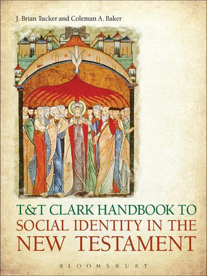 T&T Clark Handbook to Social Identity in the New Testament - J. Brian Tucker