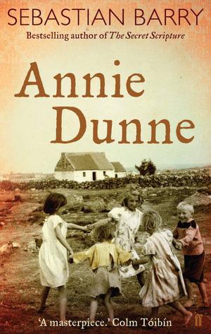 Annie Dunne - Sebastian Barry