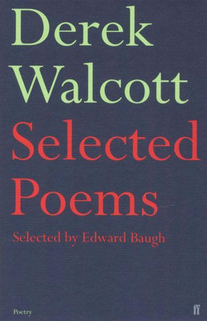 Selected Poems - Derek Walcott