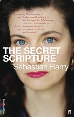 The Secret Scripture : Secrets and Lies - Sebastian Barry