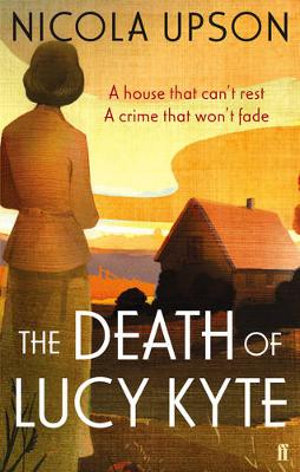 The Death of Lucy Kyte : Josephine Tey - Nicola Upson