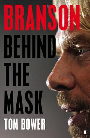 Branson : Behind the Mask - Tom Bower