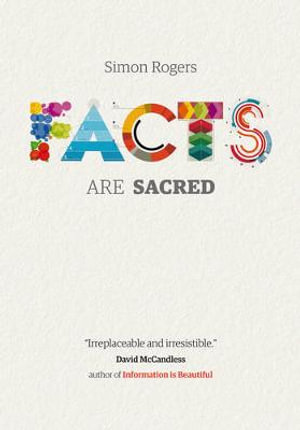 Facts are Sacred - Simon Rogers