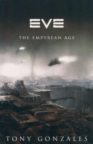 Eve : The Empyrean Age : Gollancz S. F. Ser. - Tony Gonzales