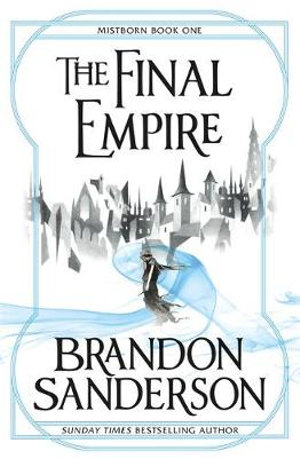 The Final Empire : Mistborn - Brandon Sanderson