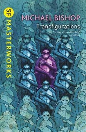 Transfigurations : S.F. Masterworks   - Michael Bishop
