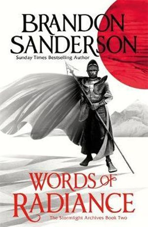 Words of Radiance : Part 1 : The Stormlight Archive : Book 2, Part 1 - Brandon Sanderson