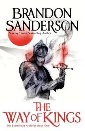 The Way of Kings Part 1 : The Stormlight Archive : Book 1 - Brandon Sanderson