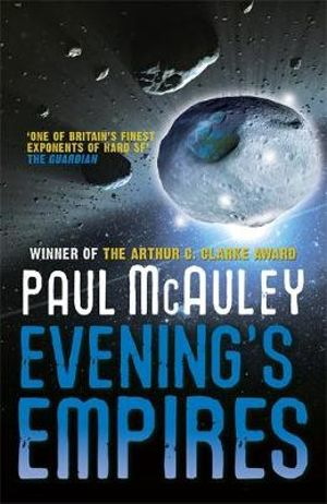 Evening's Empires - Paul McAuley