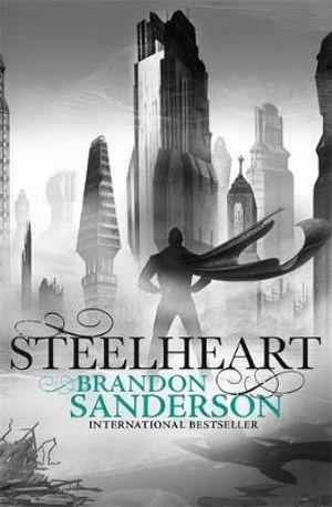 Steelheart : Reckoners : Book 1 - Brandon Sanderson