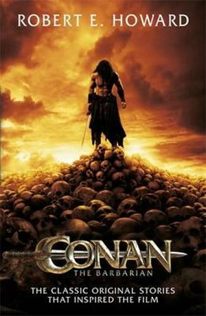 Conan the Barbarian : (Film tie-in) - Robert Howard