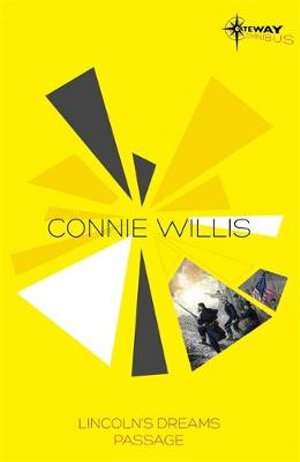 Connie Willis SF Gateway Omnibus : Lincoln's Dreams, Passage - Connie Willis