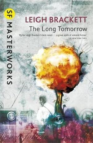 The Long Tomorrow - Leigh Brackett