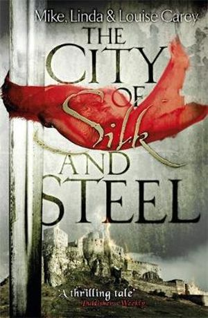 The City of Silk and Steel - Mike Carey