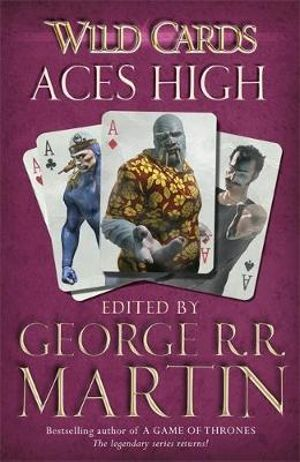 Aces High : Wild Cards - George R. R. Martin