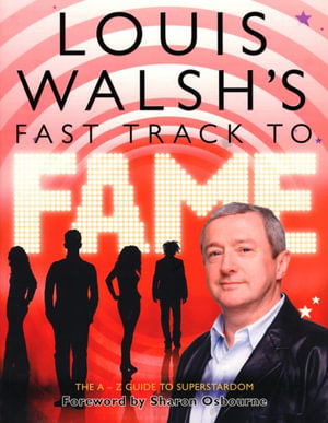 Louis Walsh's Fast Track to Fame - Louis Walsh