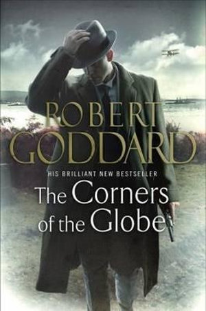 The Corners of the Globe : The Wide World : James Maxted 2 - Robert Goddard