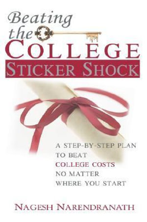 Beating the College Sticker Shock - Nagesh Narendranath