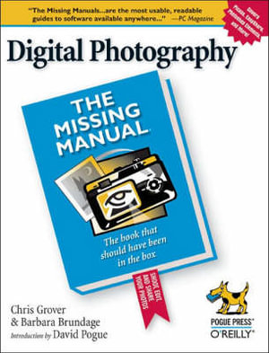 Digital Photography : The Missing Manual - David Pogue