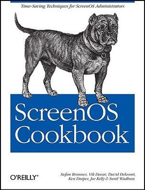 ScreenOS Cookbook : COOKBOOK - Stefan Brunner