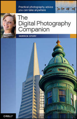 The Digital Photography Companion : OREILLY - Derrick Story