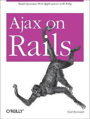 Ajax on Rails : OREILLY - Raymond Scott