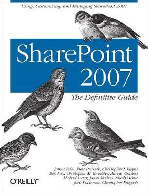 SharePoint 2007 : The Definitive Guide - James Pyles